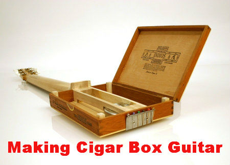 Making Cigar Box Guitar