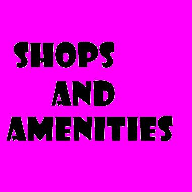 Shops and Ameinities
