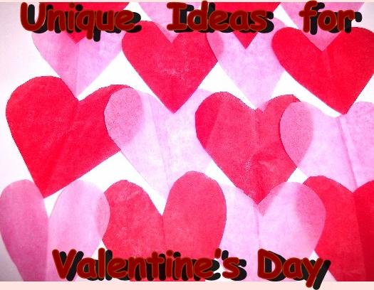 Unique Ideas for Valentine's Day