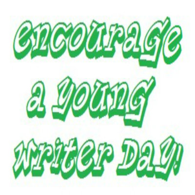 Encouraging Young Writer's Day