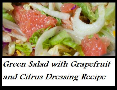Green Salad with Grapefruit and Citrus Dressing Recipe