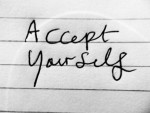 Tips to Accept Yourself Your Life and Your Reality