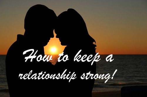 Things to keep a relationship strong