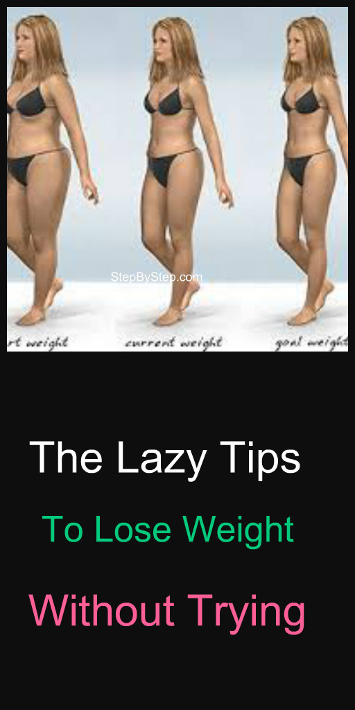 Lose weight without trying : The lazy tips to lose weight