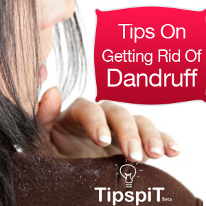 Tips for Getting Rid of Dandruff
